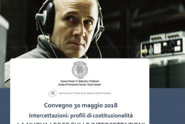 Convegno 30 maggio 2018  Intercettazioni: profili di costituzionalità